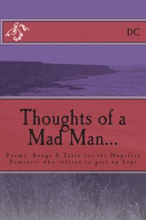 Thoughts of a Mad Man