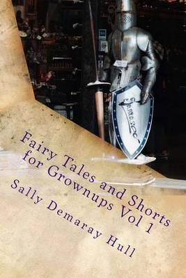 Fairy Tales and Shorts for Grownups Vol 1