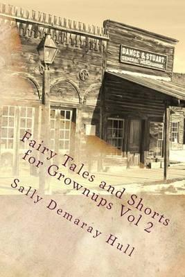 Fairy Tales and Shorts for Grownups Vol 2