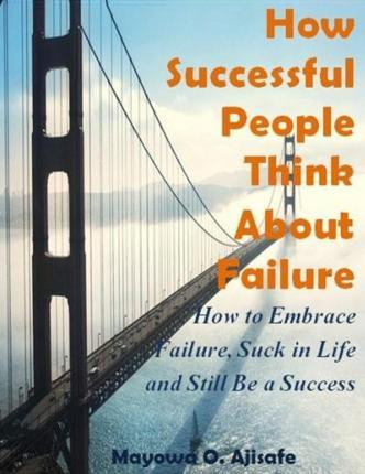 How Successful People Think about Failure