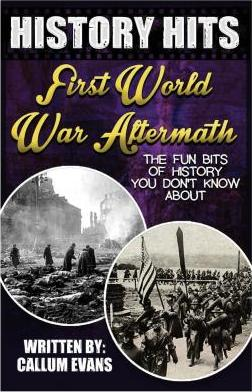 The Fun Bits of History You Don't Know about First World War Aftermath