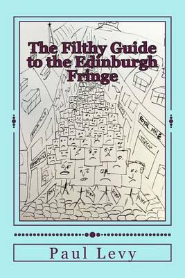 The Filthy Guide to the Edinburgh Fringe