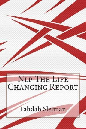 Nlp the Life Changing Report