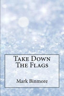 Take Down the Flags