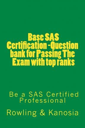 Base SAS Certification -Question Bank for Passing the Exam with Top Ranks