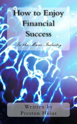 How to Enjoy Financial Success in the Music Industry