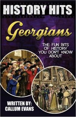 The Fun Bits of History You Don't Know about Georgians