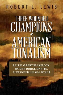 Three Wounded Champions of American Tonalism