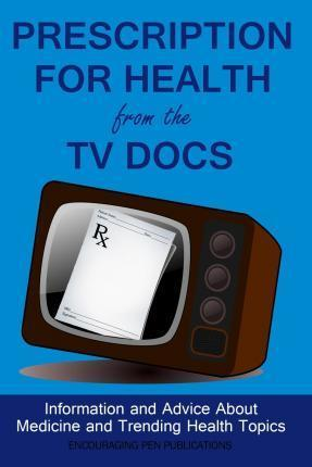 Prescription for Health from the TV Docs