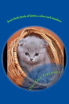 Jara's Little Book of Kitties, Colors and Numbers