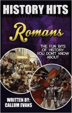 The Fun Bits of History You Don't Know about Romans