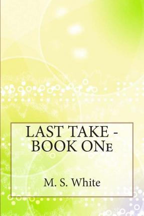 Last Take - Book One