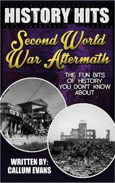 The Fun Bits of History You Don't Know about Second World War Aftermath