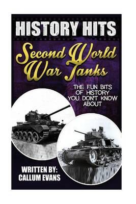 The Fun Bits of History You Don't Know about Second World War Tanks