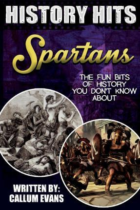 The Fun Bits of History You Don't Know about Spartans: Illustrated Fun Learning for Kids