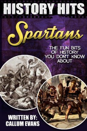 The Fun Bits of History You Don't Know about Spartans
