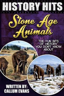 The Fun Bits of History You Don't Know about Stone Age Animals