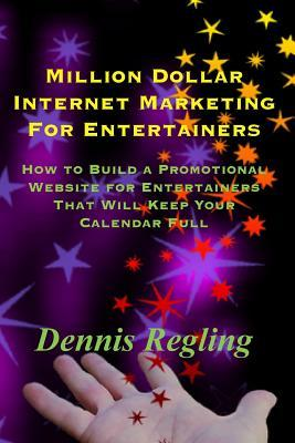 Million Dollar Internet Marketing for Entertainers