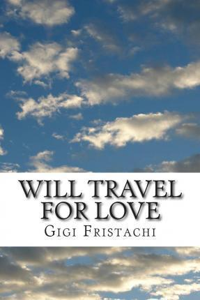 Will Travel for Love