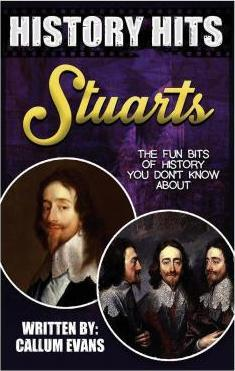 The Fun Bits of History You Don't Know about Stuarts