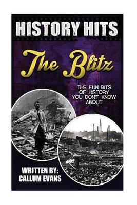 The Fun Bits of History You Don't Know about the Blitz
