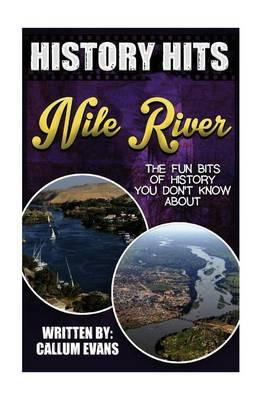 The Fun Bits of History You Don't Know about the Nile River