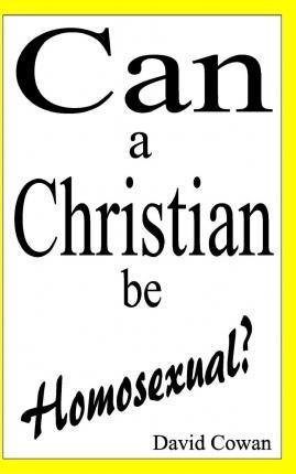 Can a Christian Be Homosexual?
