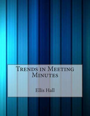 Trends in Meeting Minutes