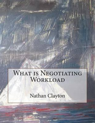 What Is Negotiating Workload