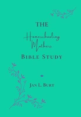 The Homeschooling Mothers Bible Study
