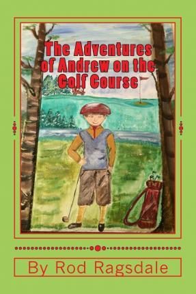 The Adventures of Andrew on the Golf Course