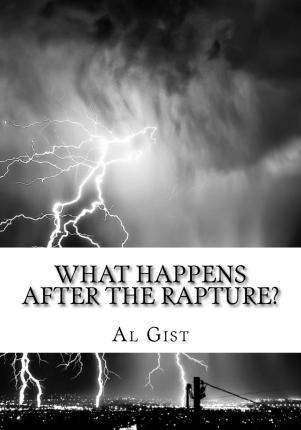 What Happens After the Rapture?