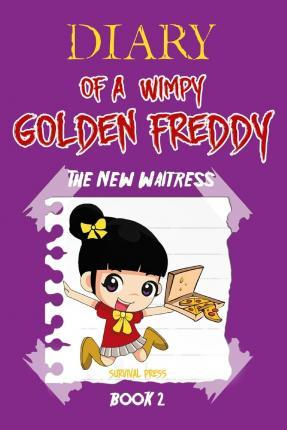 Diary of a Wimpy Golden Freddy
