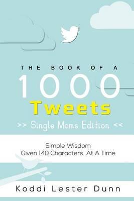Book of 1000 Tweets (the Single Moms Edition)