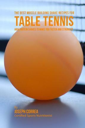 The Best Muscle Building Shake Recipes for Table Tennis
