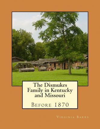 The Dismukes Family in Kentucky and Missouri