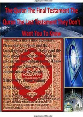 The Quran the Final Testament the Quran the Last Testament They Don't Want You to Know