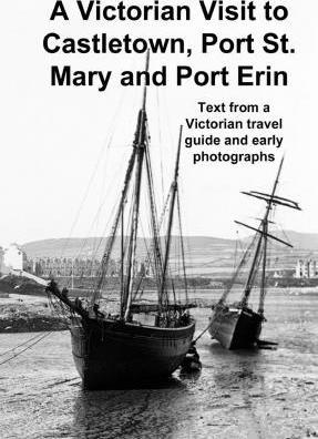 A Victorian Visit to Castletown, Port St. Mary and Port Erin