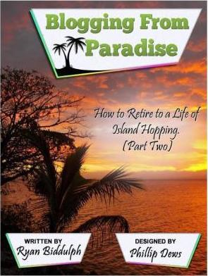 Blogging from Paradise How to Retire to a Life of Island Hopping (Part Two)