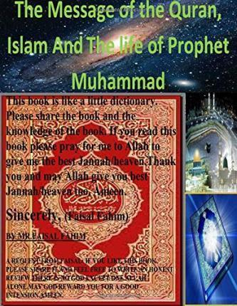 The Message of the Quran, Islam and the Life of Prophet Muhammad