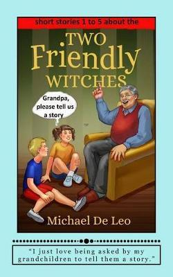 Two Friendly Witches - 5 Short Stories (Books 1 to 5)