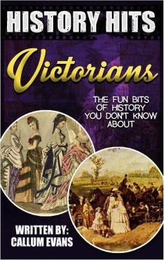 The Fun Bits of History You Don't Know about Victorians: Illustrated Fun Learning for Kids