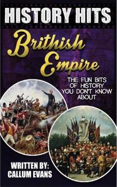 The Fun Bits of History You Don't Know about British Empire