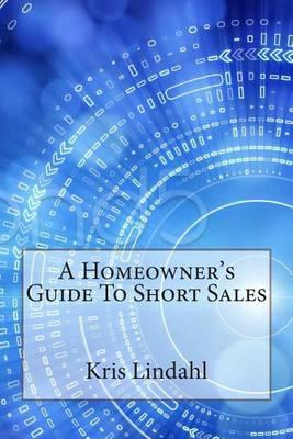 A Homeowner's Guide to Short Sales