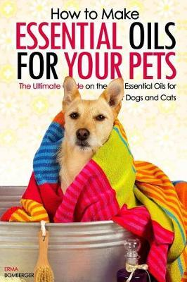How to Make Essential Oils for Your Pets