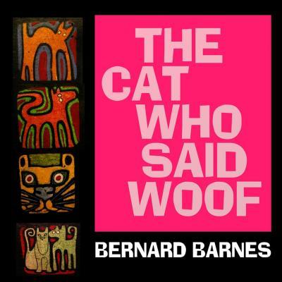 The Cat Who Said Woof