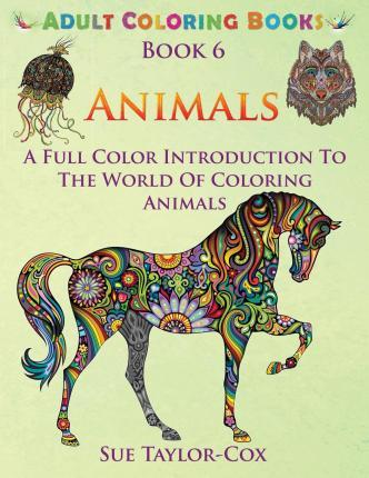 Animals  A Full Color Introduction to the World of Coloring Animals