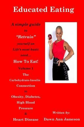 Educated Eating : A Simple Guide to