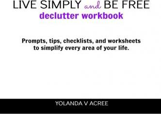 Live Simply and Be Free: Declutter Workbook
