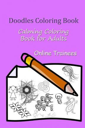 Doodles Coloring Book  Calming Coloring Book for Adults